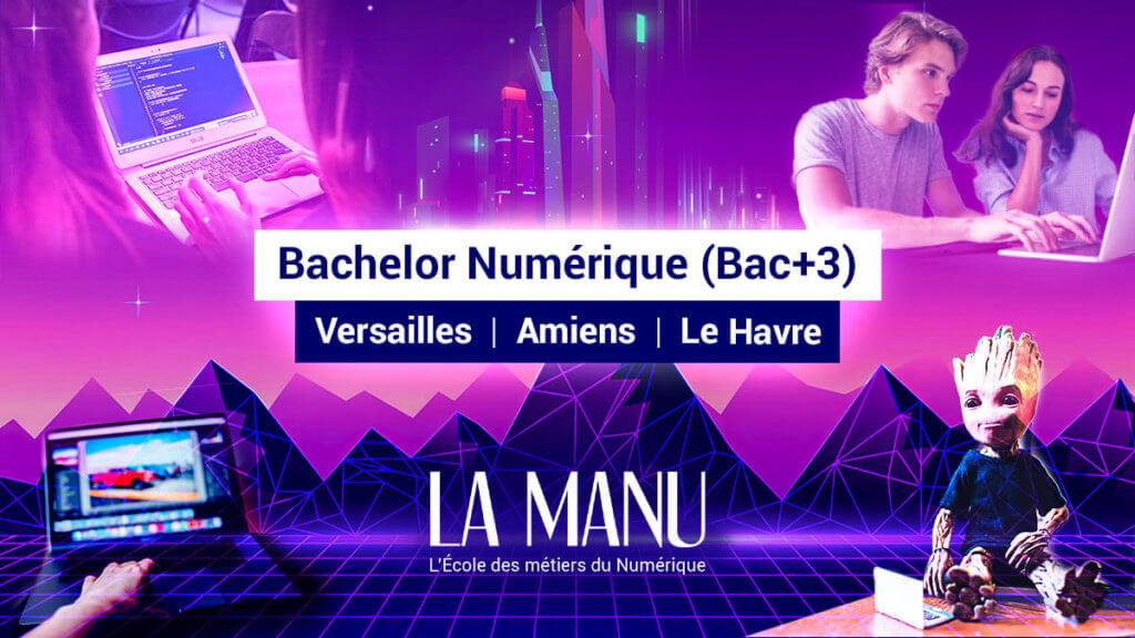 Bachelor Numérique à l'école La Manu de Versailles, Amiens et Le Havre