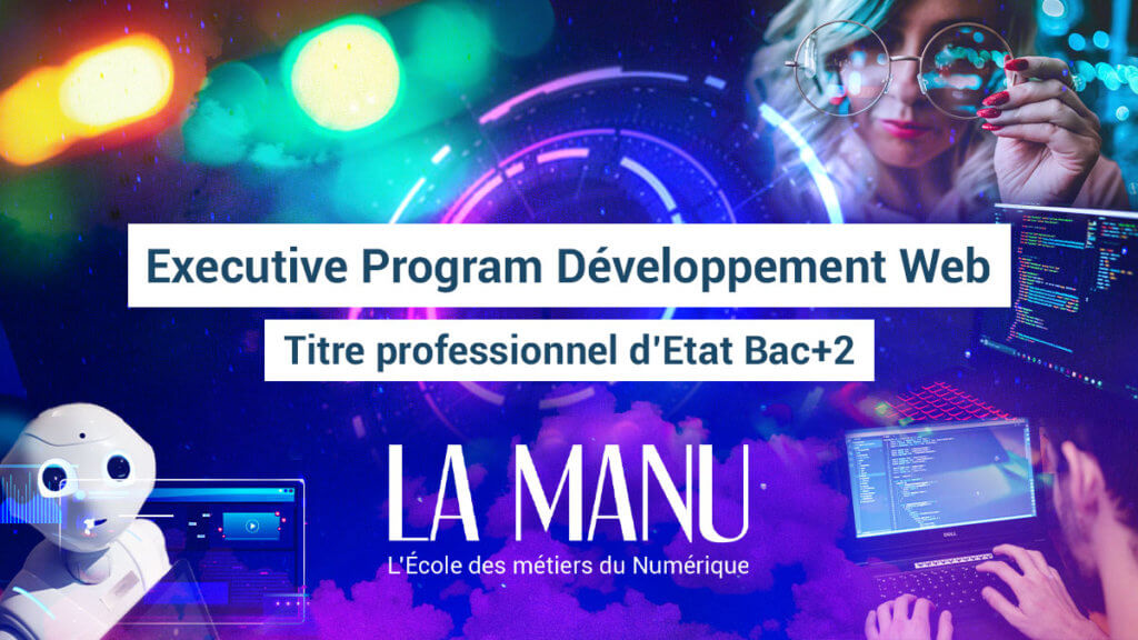 Formation Executive program Développement Web à La Manu